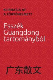 Kiírhatja át a történelmet? Esszék Guangdong tartományból