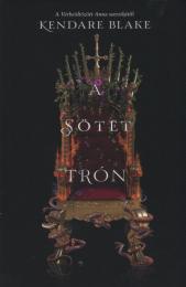 A sötét trón - A Három sötét korona című sorozat II. kötete