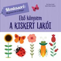 A kiskert lakói - Első könyvem - Montessori