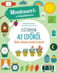 Első könyvem az időről - Montessori: A világ felfedezése - Sok színes matricával