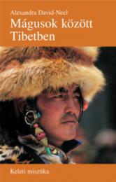 Mágusok között Tibetben