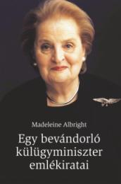 Egy bevándorló külügyminiszter emlékiratai