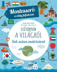 Első könyvem a világról - Montessori: a világ felfedezése - Sok színes matricával