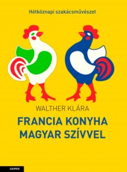 Francia konyha magyar szívvel