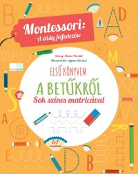 Első könyvem a betűkről - Montessori: A világ felfedezése - Sok színes matricával