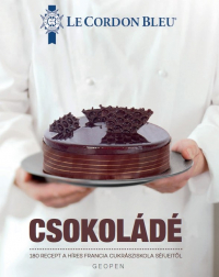 Csokoládé - 180 recept fotókkal a világhírű francia intézet cukrászaitól